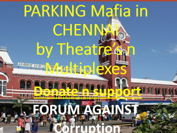Please Donate Chennai, Help Us Fight Parking Mafia across Tamilnadu