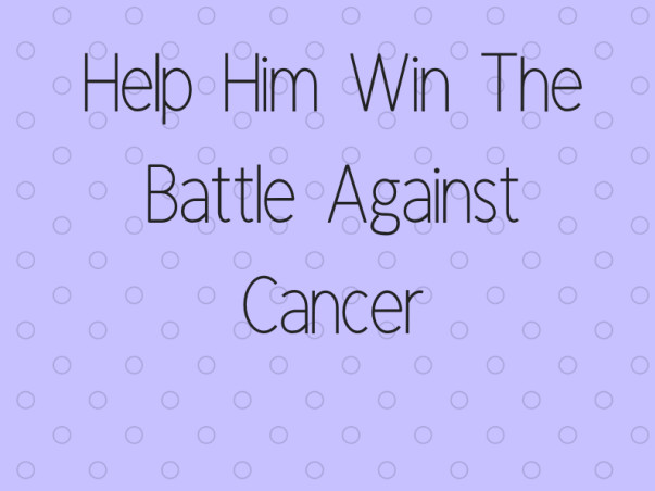Help Wilson Win The Battle Against Cancer - Every Contribution Matters