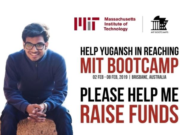 Help Yugansh in Reaching MIT