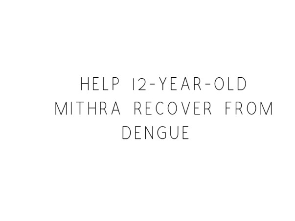 Help 12-year-old Mithra Recover From Dengue