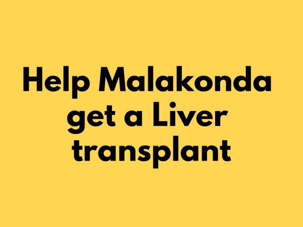 Help Malakonda Reddy For Liver Transplant