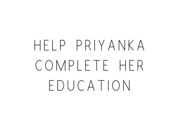Help Priyanka Complete Her Education
