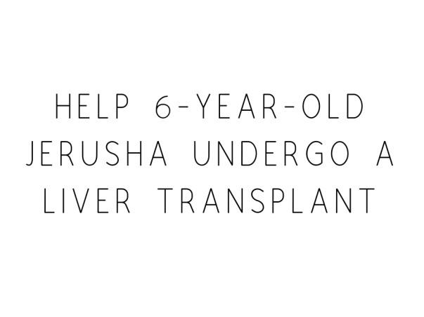 Help 6-year-old Jerusha Undergo A Liver Transplant