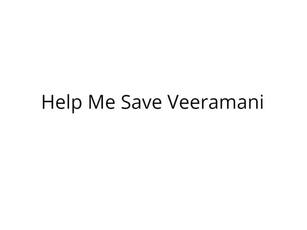 Help Veeramani Fight Cancer