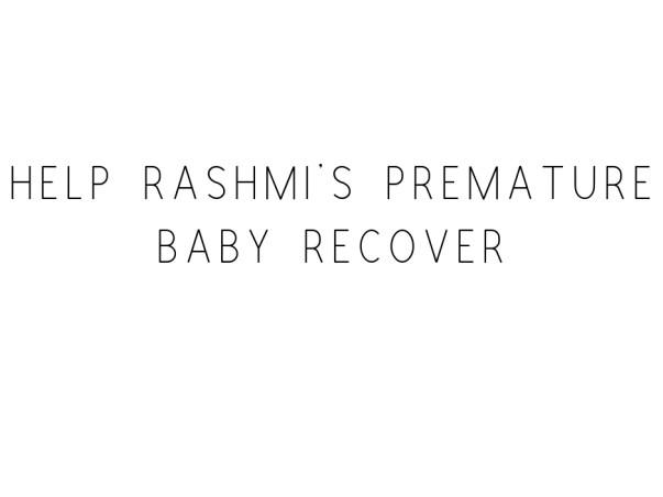 Help Rashmi's Premature Baby Recover