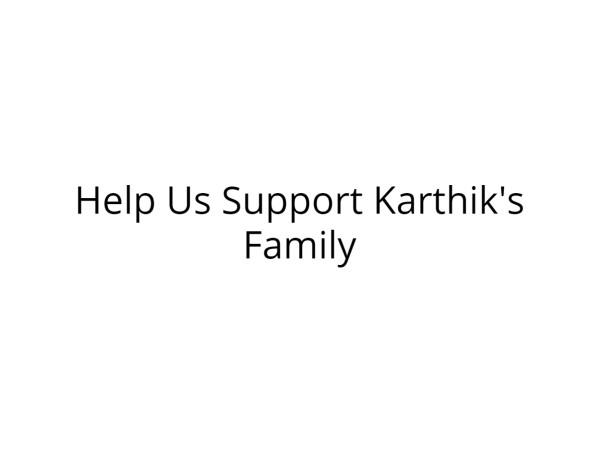 Support DR Karthik's Family