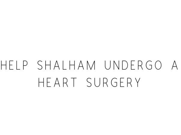 Help Shalham Undergo A Heart Surgery