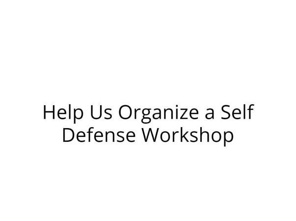 Help Us Organize a Self Defense Workshop