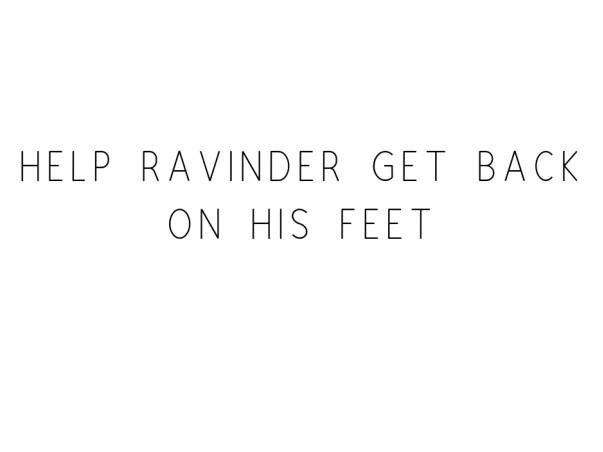 Help Ravinder Get Back On His Feet
