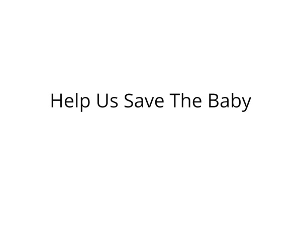 Help This Two Day Old Baby Recover