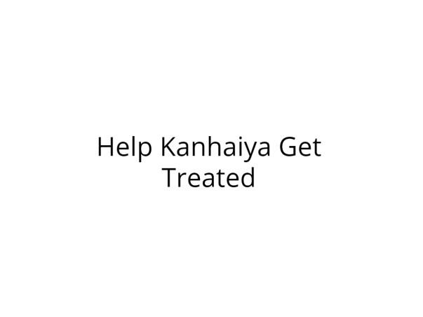 Help Kanhaiya Recover from Multiple Diseases