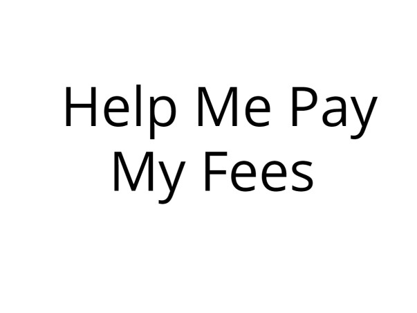 Help Me Pay My Fees