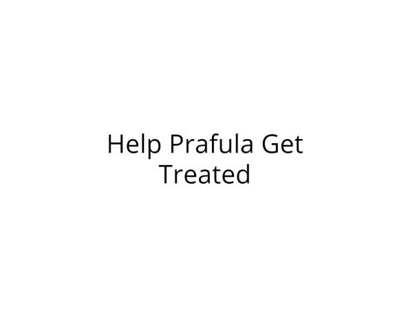 Help Prafula Get Treated for EBV Virus
