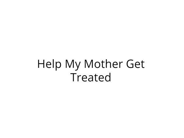 Help My Mother Get Treated for Brain Hemorrhage