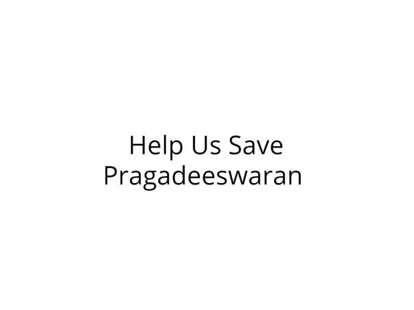 Help Pragadeeswaran Fight Cancer