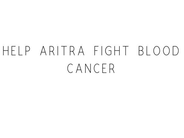 Help Aritra Fight Blood Cancer