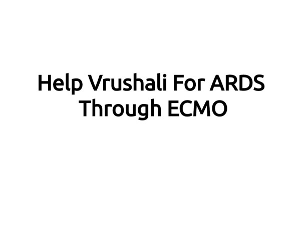 Help Vrushali For ARDS Through ECMO
