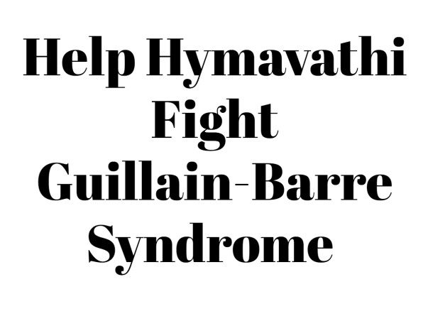Help Hymavathi Fight Guillain-Barre Syndrome