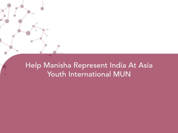 Help Manisha Represent India At Asia Youth International MUN