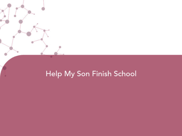 Help My Son Finish School