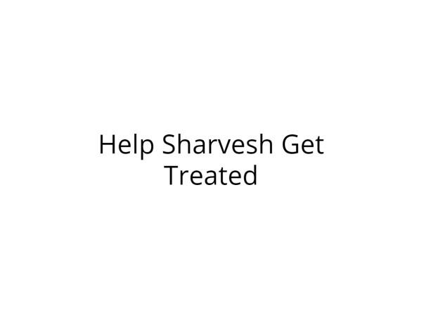 Help Sharvesh Undergo Surgery