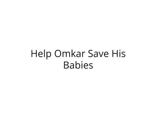 Help Omkar Save His Premature Twins!
