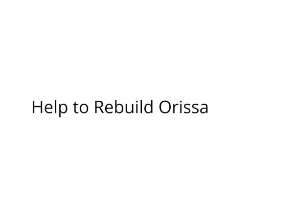 Help to rebuild orissa