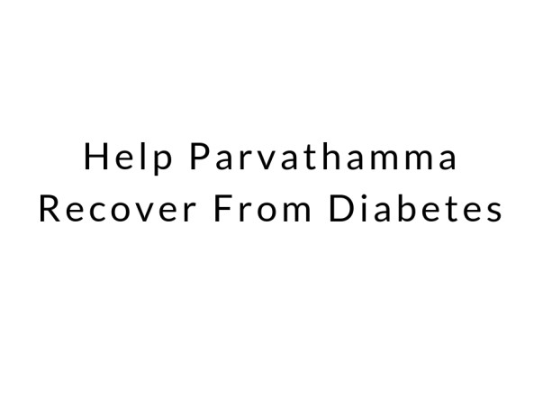 Help Parvathamma Recover From Diabetes