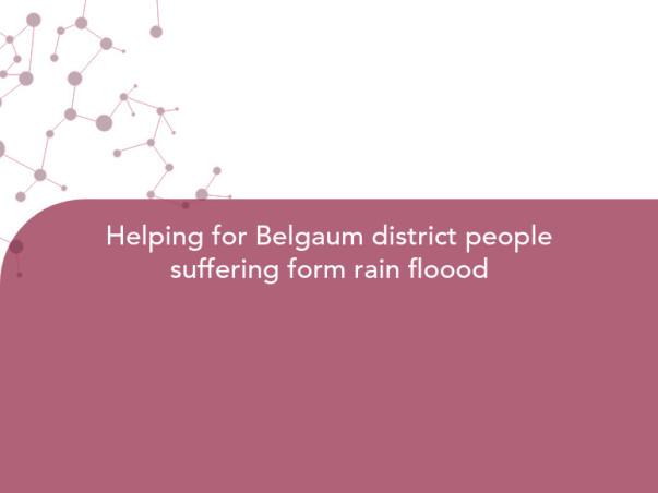 Helping for Belgaum district people suffering form rain floood