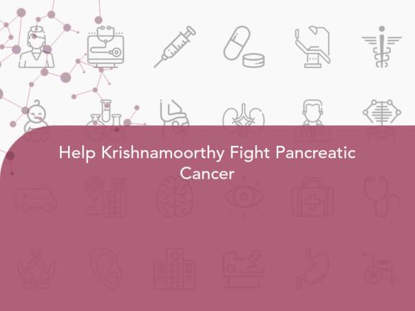 Help Krishnamoorthy Fight Pancreatic Cancer