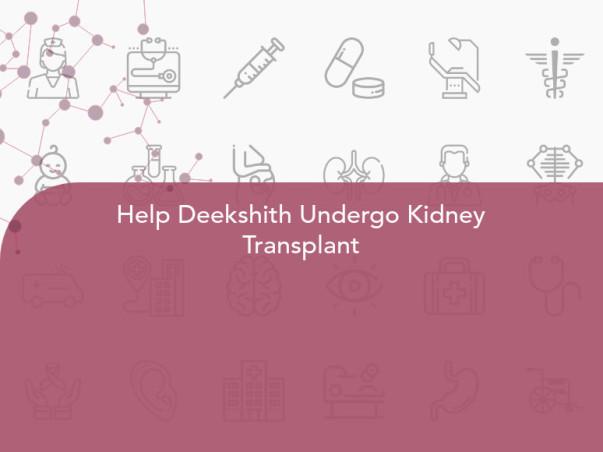 Help Deekshith Undergo Kidney Transplant