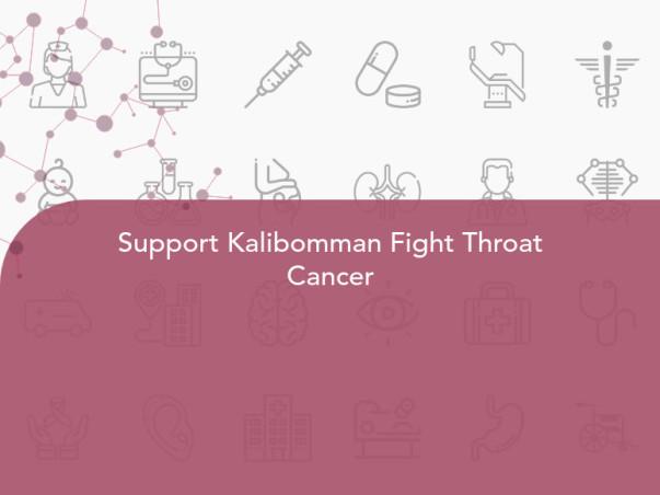 Support Kalibomman Fight Throat Cancer