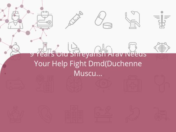 9 Years Old Shreyansh Arav Needs Your Help Fight Dmd(Duchenne Muscular Dystrophy)