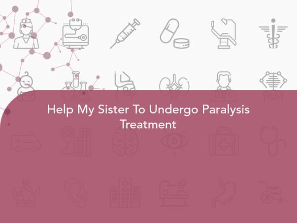Help My Sister To Undergo Paralysis Treatment
