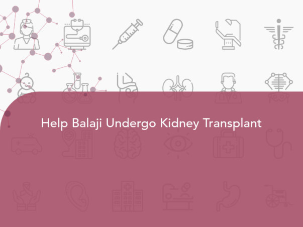 Help Balaji Undergo Kidney Transplant