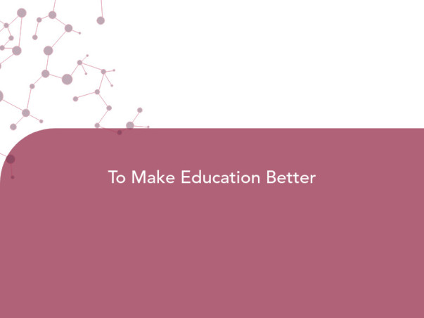 To Make Education Better