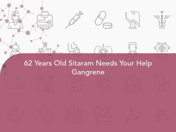 62 Years Old Sitaram Needs Your Help Gangrene