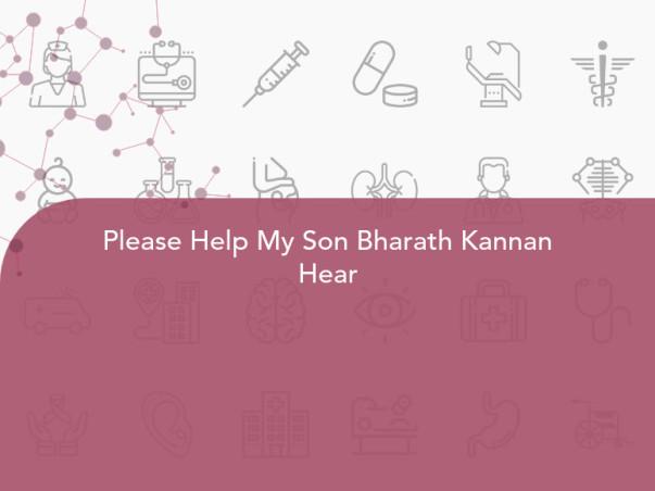 Please Help My Son Bharath Kannan Hear