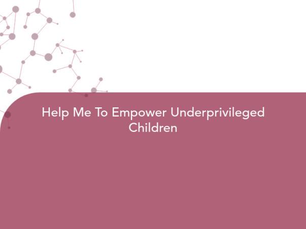 Help Me To Empower Underprivileged Children
