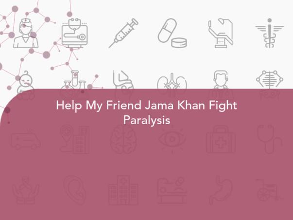 Help My Friend Jama Khan Fight Paralysis