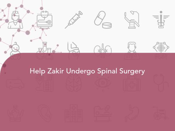 Help Zakir Undergo Spinal Surgery