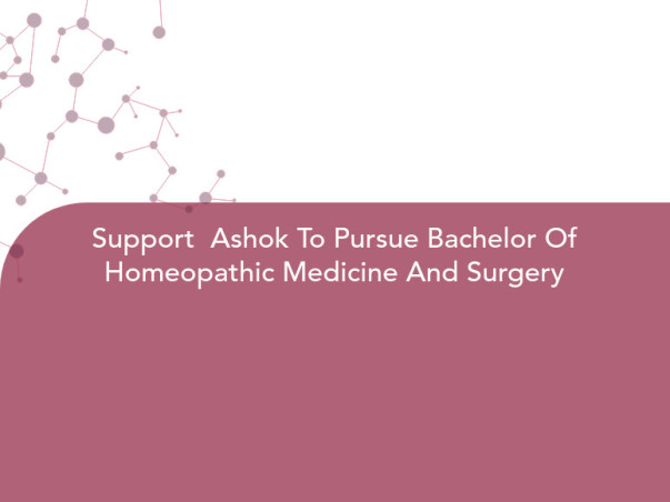 Support  Ashok To Pursue Bachelor Of Homeopathic Medicine And Surgery