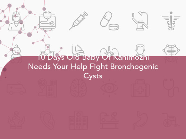 10 Days Old Baby Of Kanimozhi Needs Your Help Fight Bronchogenic Cysts