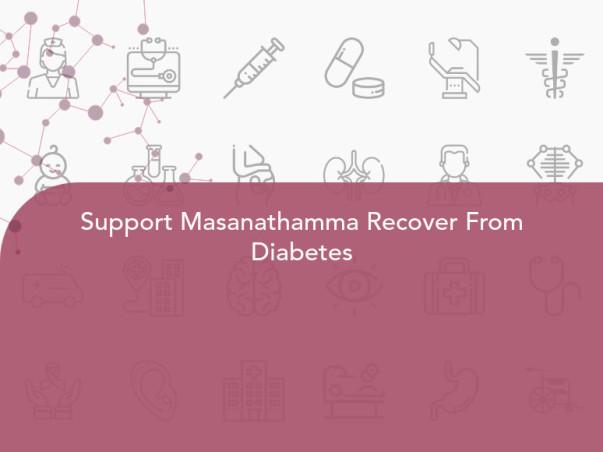 Support Masanathamma Recover From Diabetes