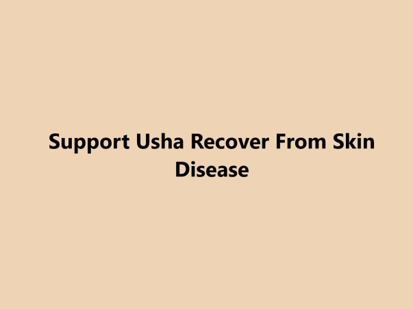 Support Usha Recover From Skin Disease