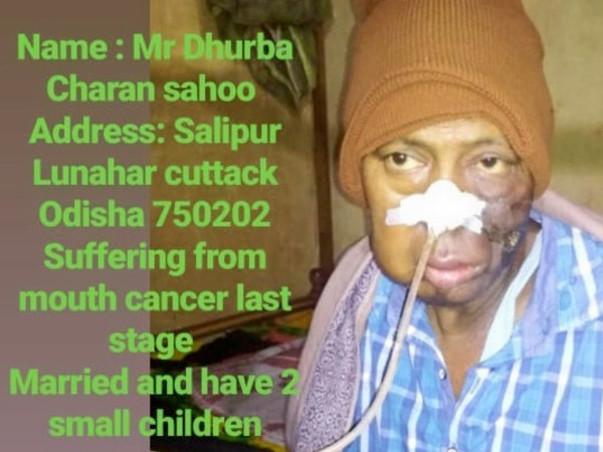 Help my friend Dhurba Charan Sahoo fight Oral Cancer