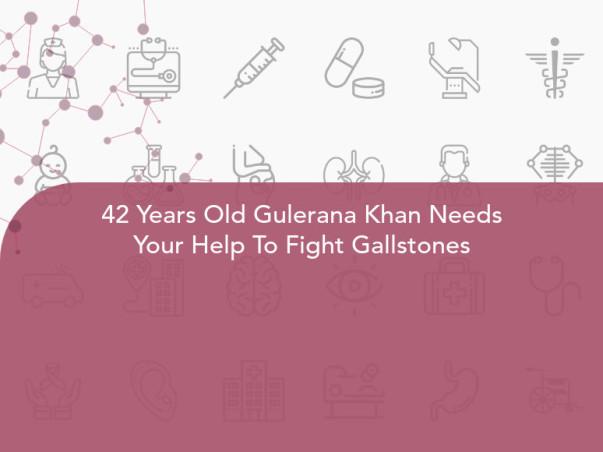 42 Years Old Gulerana Khan Needs Your Help To Fight Gallstones