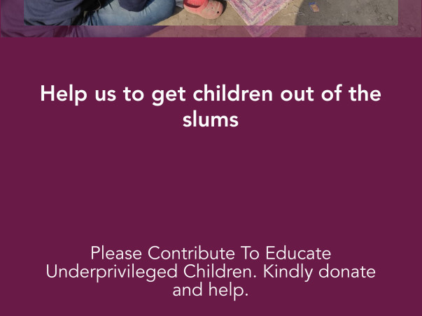 Help us to get children out of the slums