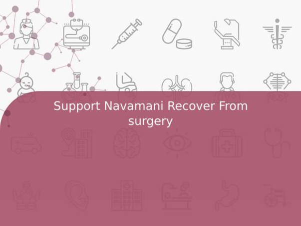 Support Navamani Recover From surgery