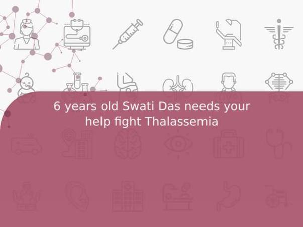 6 years old Swati Das needs your help fight Thalassemia